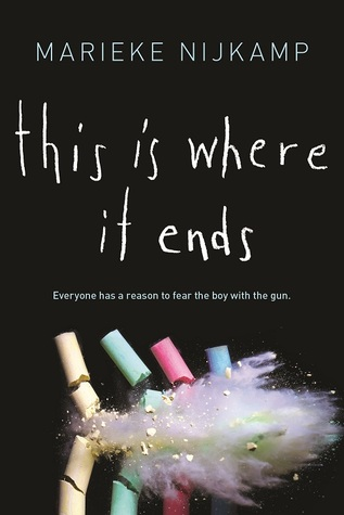 "Image shows the cover of This Is Where It Ends: a black background with four colored pieces of chalk, being shot to bits. The tagline reads: ""Everyone has a reason to fear the boy with the gun."""